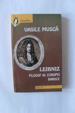 Vasile Musca - Leibniz, filosof al Europei baroce