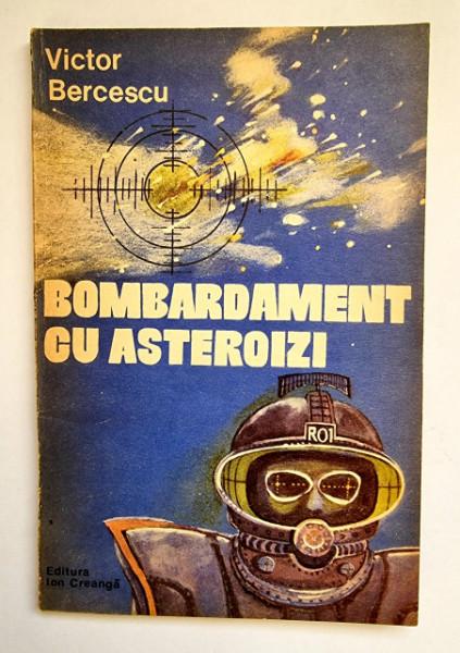 Victor Bercescu - Bombardament cu asteroizi