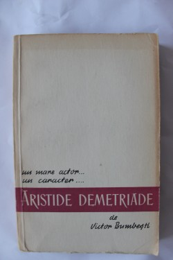 Victor Bumbesti - Aristide Demetriade. Un mare actor... Un mare caracter...