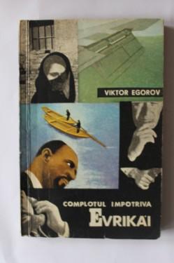 Viktor Egorov - Complot impotriva Evrikai