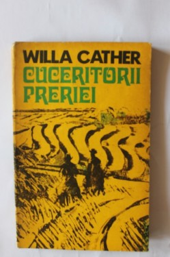 Willa Cather - Cuceritorii preriei