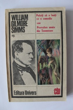 William Gilmore Simms - Puteti sa o luati ca o comedie sau Povestea unuia din Tennessee