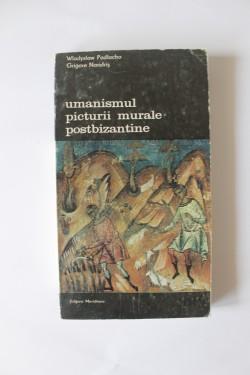 Wladyslaw Podlacha, Grigore Nandris - Umanismul picturii murale postbizantine (vol. II)