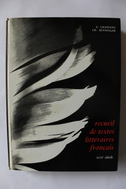A. Chassang, Ch. Senninger - Recueil de textes litteraires francaise (editie in limba franceza, hardcover)