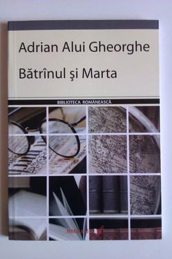 Adrian Alui Gheorghe - Batranul si Marta (cu autograf)