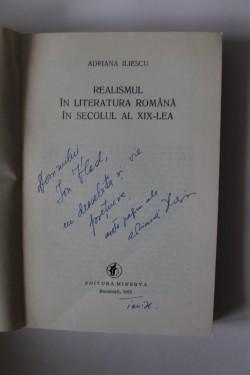 Adriana Iliescu - Realismul in literatura romana in secolul al XIX-lea (cu autograf)