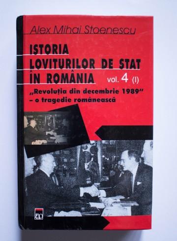 Alex Mihai Stoenescu - Istoria loviturilor de stat in Romania (vol. 4, partea I, editie hardcover)