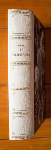 Alexandre Dumas - Les quarante-cinq (editie hardcover, in limba franceza)