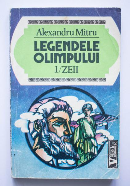 Alexandru Mitru - Legendele Olimpului. Zeii