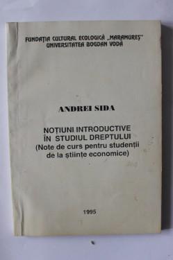 Andrei Sida - Notiuni introductive in studiul dreptului (Note de curs pentru studentii de la stiinte economice)