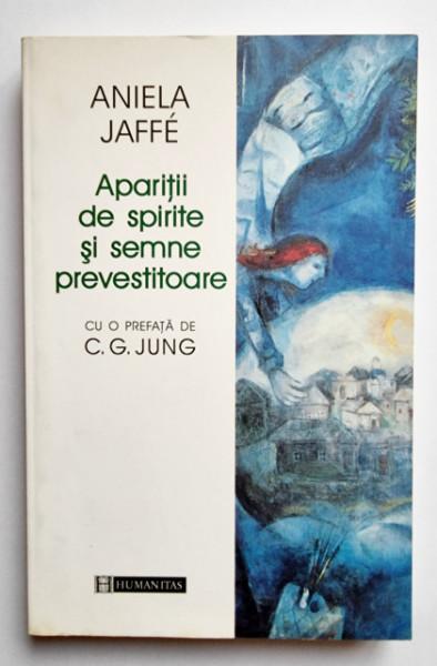 Aniela Jaffe - Aparitii de spirite si semne prevestitoare. O interpretare psihologica