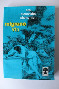 Ara Alexandru Sismanian - Migrenia. VIa (cu autograf)