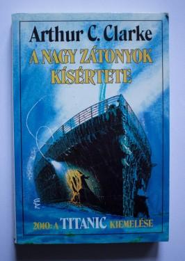 Arthur C. Clarke - A nagy zatonyok kísertete