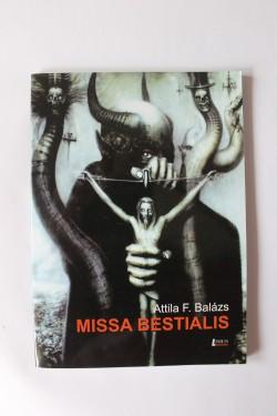 Attila F. Balazs - Missa bestialis (cu autograf)