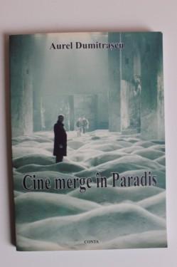 Aurel Dumitrascu - Cine merge in Paradis