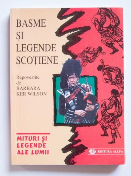 Basme si legende scotiene - repovestite de Barbara Ker Wilson