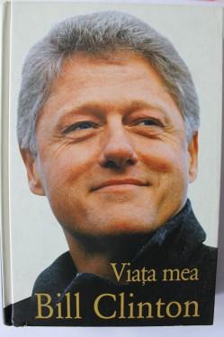 Bill Clinton - Viata mea (editie hardcover)
