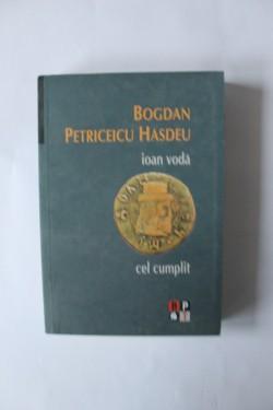 Bogdan Petriceicu Hasdeu - Ioan Voda cel Cumplit