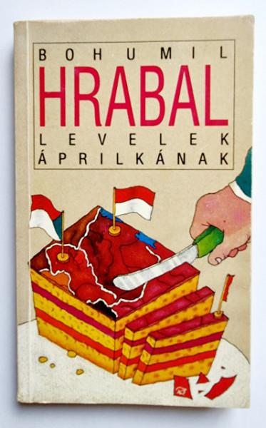Bohumil Hrabal - Levelek Aprilkanak