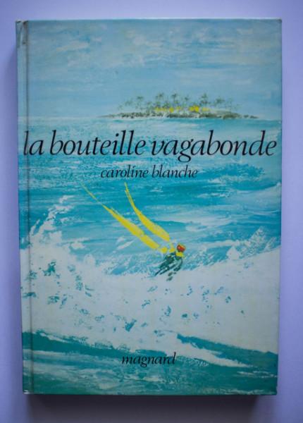 Caroline Blanche - La bouteille vagabonde (editie hardcover)