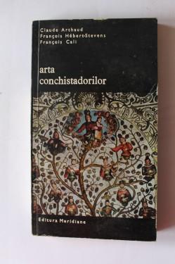 Claude Arthaud, Francois Hebert-Stevens, Francois Call - Arta conchistadorilor