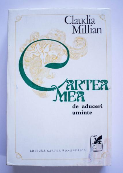 Claudia Millian - Cartea mea de aduceri aminte