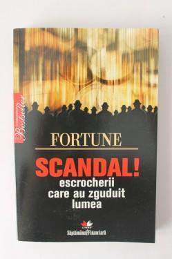 Colectiv autori - Scandal. Escrocherii care au zguduit lumea