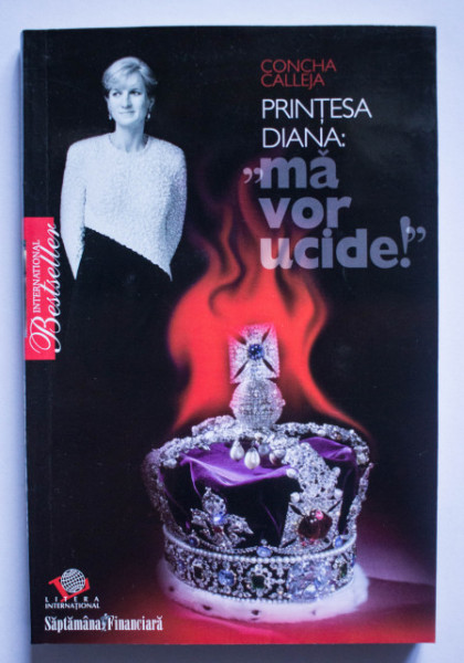 Concha Calleja - Printesa Diana: Ma vor ucide!