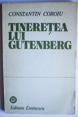 Constantin Coroiu - Tineretea lui Gutenberg