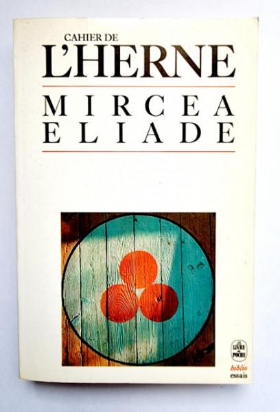 Constantin Tacou - Mircea Eliade (cahier de l`Herne)