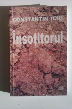 Constantin Toiu - Insotitorul (cu autograf)