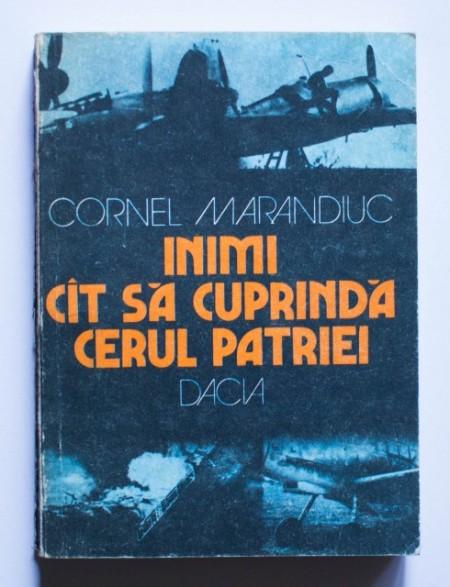 Cornel Marandiuc - Inimi cat sa cuprinda cerul patriei