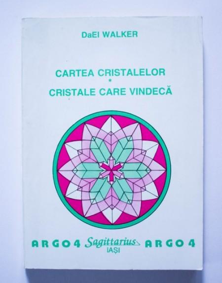 Dael Walker - Cartea cristalelor. Cristale care vindeca