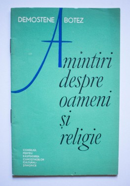 Demostene Botez - Amintiri despre oameni si religie