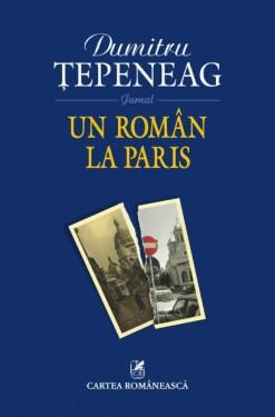 Dumitru Tepeneag - Un roman la Paris