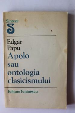 Edgar Papu - Apolo sau ontologia clasicismului