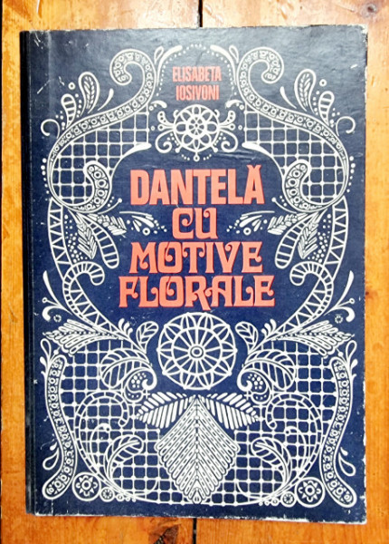 Elisabeta Iosivoni - Dantela cu motive florale (editie hardcover)