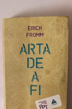 Erich Fromm - Arta de a fi