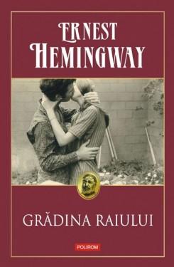Ernest Hemingway - Gradina raiului (editie hardcover)
