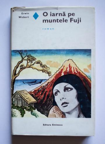 Erwin Wickert - O iarna pe muntele Fuji (editie hardcover)