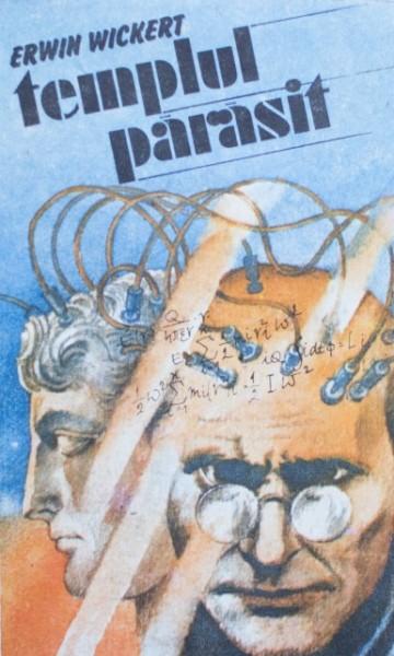 Erwin Wickert - Templul parasit (editie hardcover, frumos relegata)