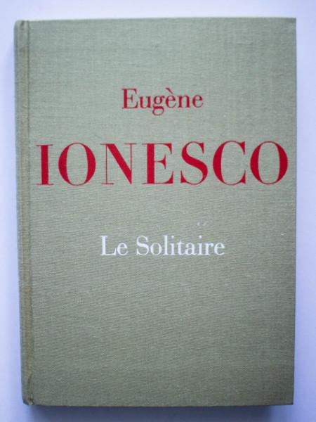 Eugene Ionesco - Le Solitaire (editie hardcover)