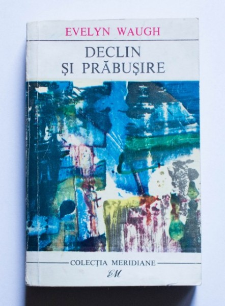 Evelyn Waugh - Declin si prabusire