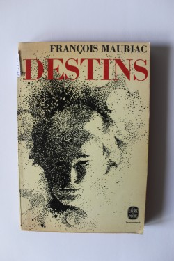 Francois Mauriac - Destins (editie in limba franceza)