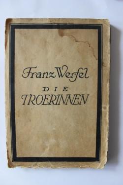 Franz Werfel - Die Troerinnen (editie interbelica)