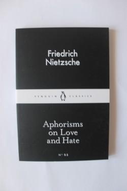 Friedrich Nietzsche - Aphorisms on Love and Hate