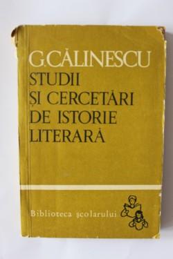 G. Calinescu - Studii si cercetari de istorie literara