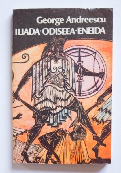 George Andreescu - Iliada. Odiseea. Eneida (repovestire pentru copii)