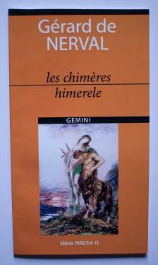 Gerard de Nerval - Himerele / Les chimeres (editie bilingva, romano-franceza)