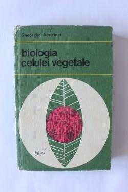 Gheorghe Acatrinei - Biologia celulei vegetale (editie hardcover)
